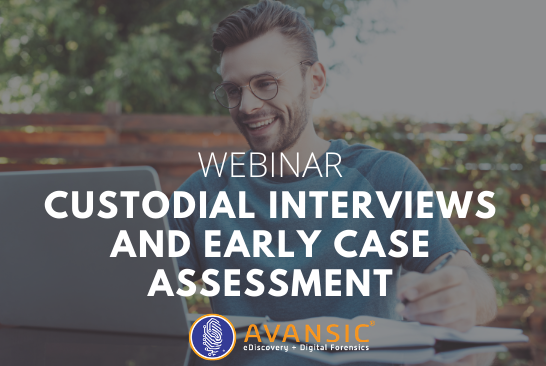 Custodial Interviews and Early Case Assessment