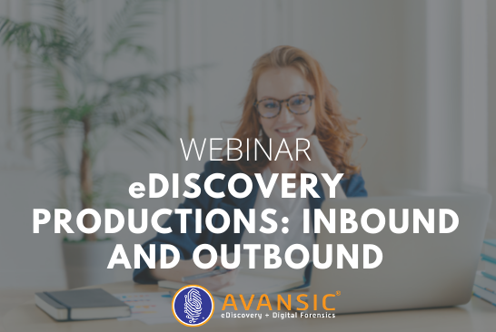 eDiscovery Productions Inbound and Outbound webinar