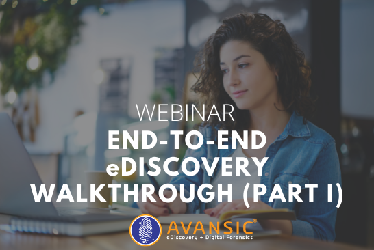 END-TO-END eDISCOVERY WALKTHROUGH (PART II)